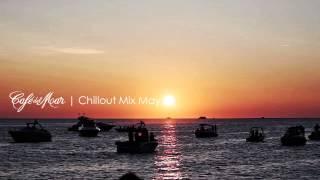 Café del Mar Chillout Mix May 2014