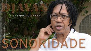 Djavan: A Sonoridade | Vidas Pra Contar