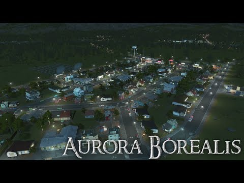 [1] Welcome To Aurora | Cities: Skylines 2017
