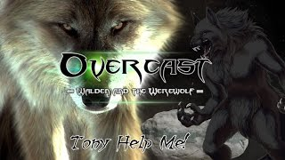 TONY PLEASE HELP ME! | Overcast