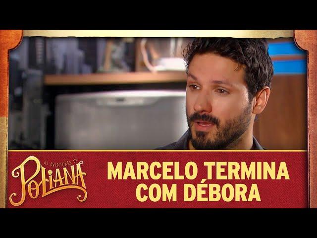 Marcelo termina com Débora | As Aventuras de Poliana
