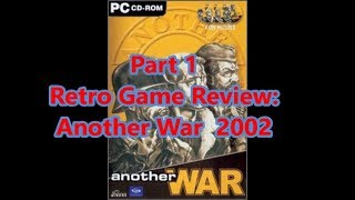 Retro PC Game Review: 2002 Another War Part 1
