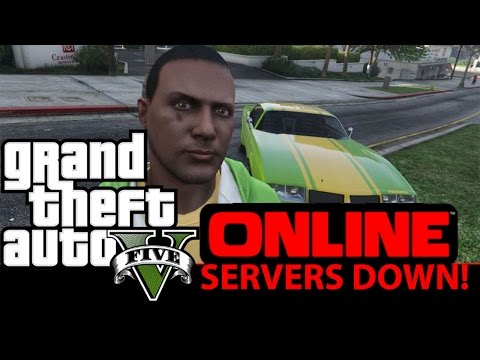 GTA 5 ONLINE SERVER ARE DOWN!?!?