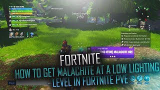 HOW TO GET MALACHITE AT A LOW LIGHTING LEVEL IN FORTNITE PVE