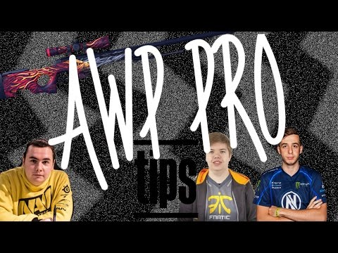 Tips to AWP like:  KennyS, Guardian, JW, Fallen