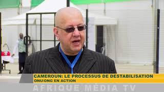 LUC MICHEL & BACHIR : CAMEROUN LE PROCESSUS DE DÉSTABILISATION ONU / ONG EN ACTION