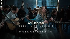 "Würdig - (Cover ""Worthy"") / Urban Life Worship"