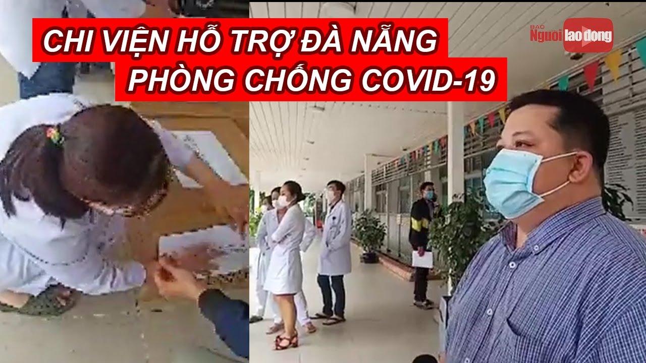 Bác sĩ Bệnh viện Chợ Rẫy tiếp tục lên đường chi viện hỗ trợ Đà Nẵng phòng chống Covid-19