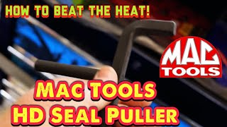 Mac Tools: HD Seal Puller and How To Beat That Summer Heat! Fan Blowout Sale!