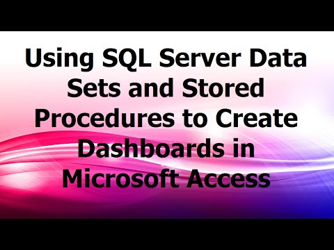 Using SQL Server Data Sets and Stored Procedures to Create Dashboards in Microsoft Access