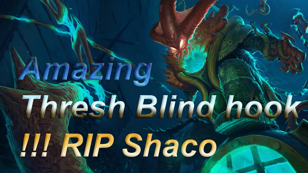 Shaco Build S7: Amazing Thresh Blind Hook !!! RIP Shaco