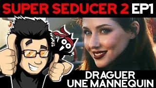 Guide pr soulever une mannequin - SUPER SEDUCER 2 ep1