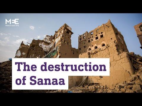 YEMEN'S WAR: The destruction of Sanaa