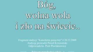 Ks. Pawlukiewicz - Bóg, wolna wola i zło na świecie..