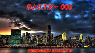 EDM Mix - OTK 002 [BEST EDM MIX 2014]