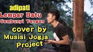 Download Adipati - Lempar Batu Sembunyi Tangan Cover Kentrung - Musisi Jogja Project Mp3