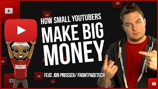 How Small YouTubers Make Big Money on YouTube! FEAT FrontPageTech