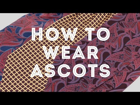 How To Wear An Ascot, Cravat & Plastron The Elegant Way - Gentleman's Gazette