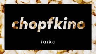 LAIKA chopfkino