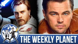 Obi Wan Series & Once Upon A Time In Hollywood Spoiler Review - The Weekly Planet Podcast