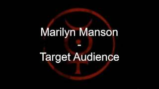 Marilyn Manson - Target Audience (lyrics)