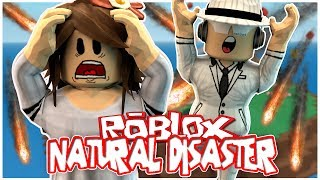 OH NO!! | Roblox 'Natural Disaster' - Funny Moments!