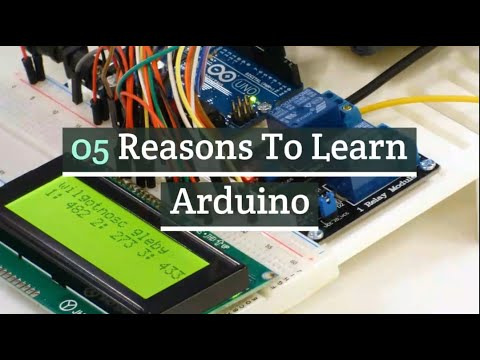 5 Reasons To Learn Arduino | Why you should learn Arduino | IS Arduino worth learning?