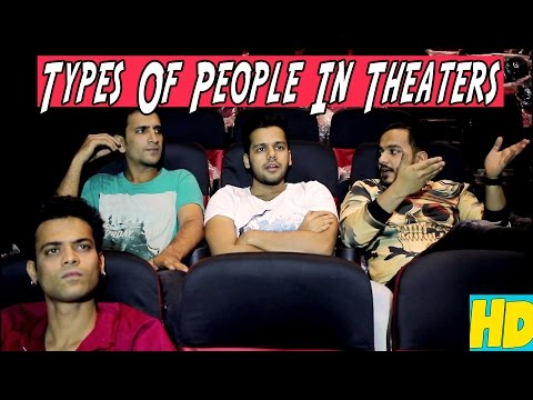 Types Of People In Theaters!!