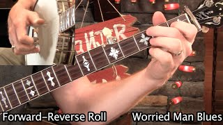 Banjo 106- Forward-Reverse Rolls & Worried Man Blues!