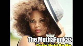 The Muthafunkaz - Gotta hold on me (That skatt thing) (Muthafunkin 12 inch mix)