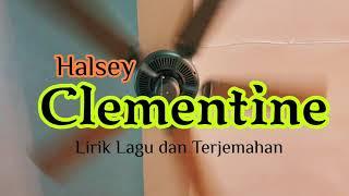Lirik Lagu Halsey - Clementine dan Terjemahan
