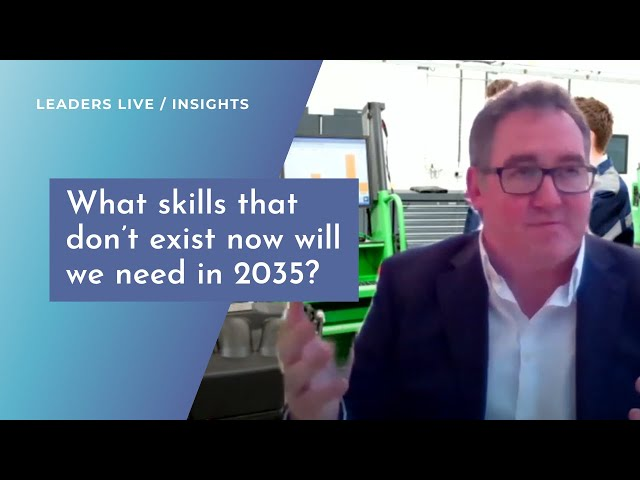 What skills that don't exist now will we need in 2035? | Leaders LIVE Insights
