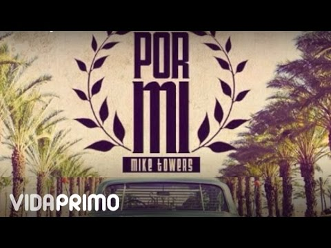 Myke Towers - Por Mi [Official Audio]