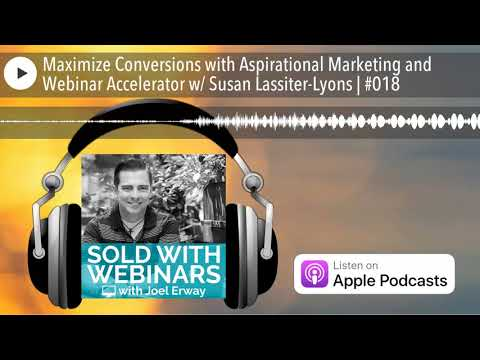 Maximize Conversions with Aspirational Marketing and Webinar Accelerator w/ Susan Lassiter-Lyons |