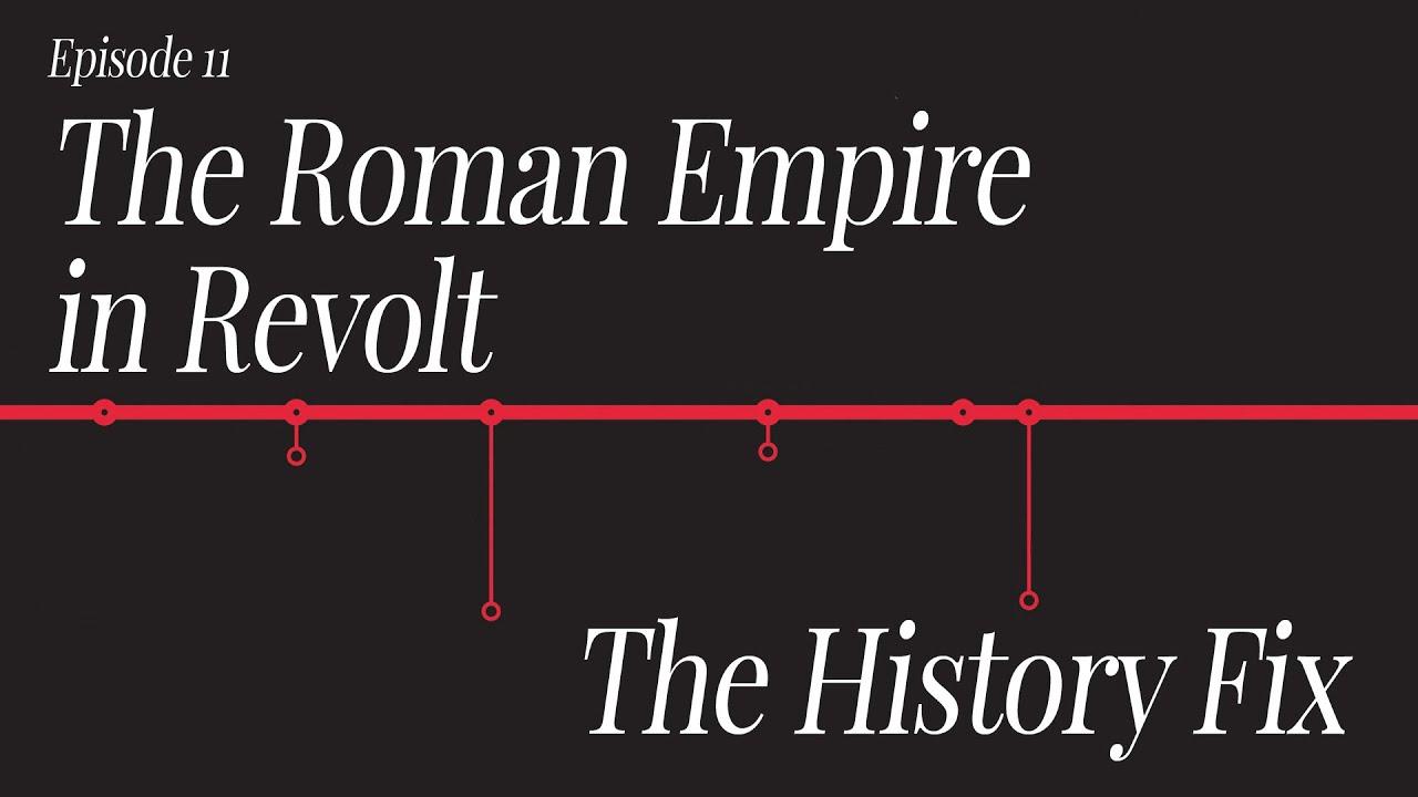 History Fix Ep 11: The Roman Empire In Revolt