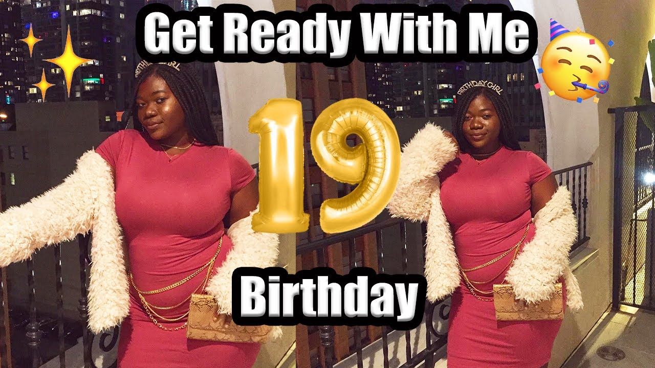 MY 19th BIRTHDAY GRWM MAKEUP & OUTFIT | Are You Really an Adult at 19? | Looks By Naheemah 9