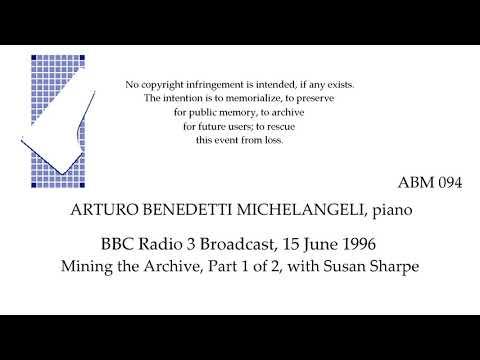 ARTURO BENEDETTI MICHELANGELI   1996 BBC Broadcast  Mining the Archive, Part 1 of 2