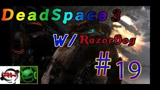 Dead Space 3 W Razorhog444 / Lefty / #19 PUZZLES IN BONES! BUT WE SMART PPL AND WE DO IT RIGHT AWAY!