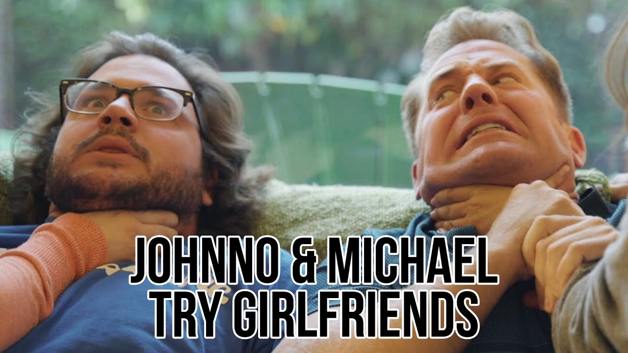 Johnno and Michael Try Girlfriends