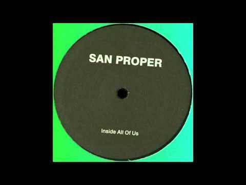 San Proper - Inside Of All Us