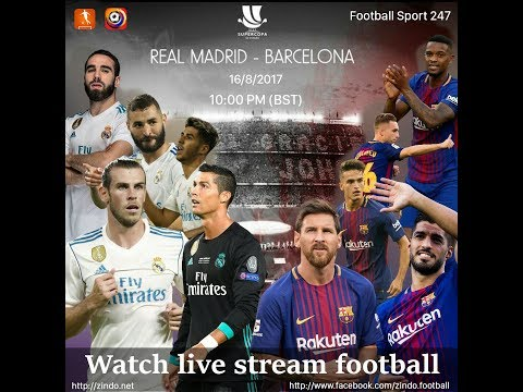 LIVE Barcelona vs Real Madrid 2nd Leg El Clásico Super Cup 2017 Finals EN DIRECTO