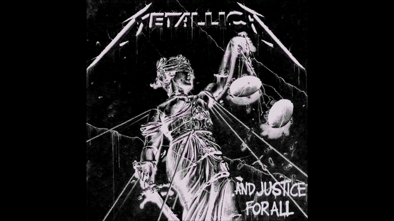 and justice for all It's pretty much agreed-upon among metallica fans that their fourth albumand  justice for all sounds like garbage it's not that it's a bad.