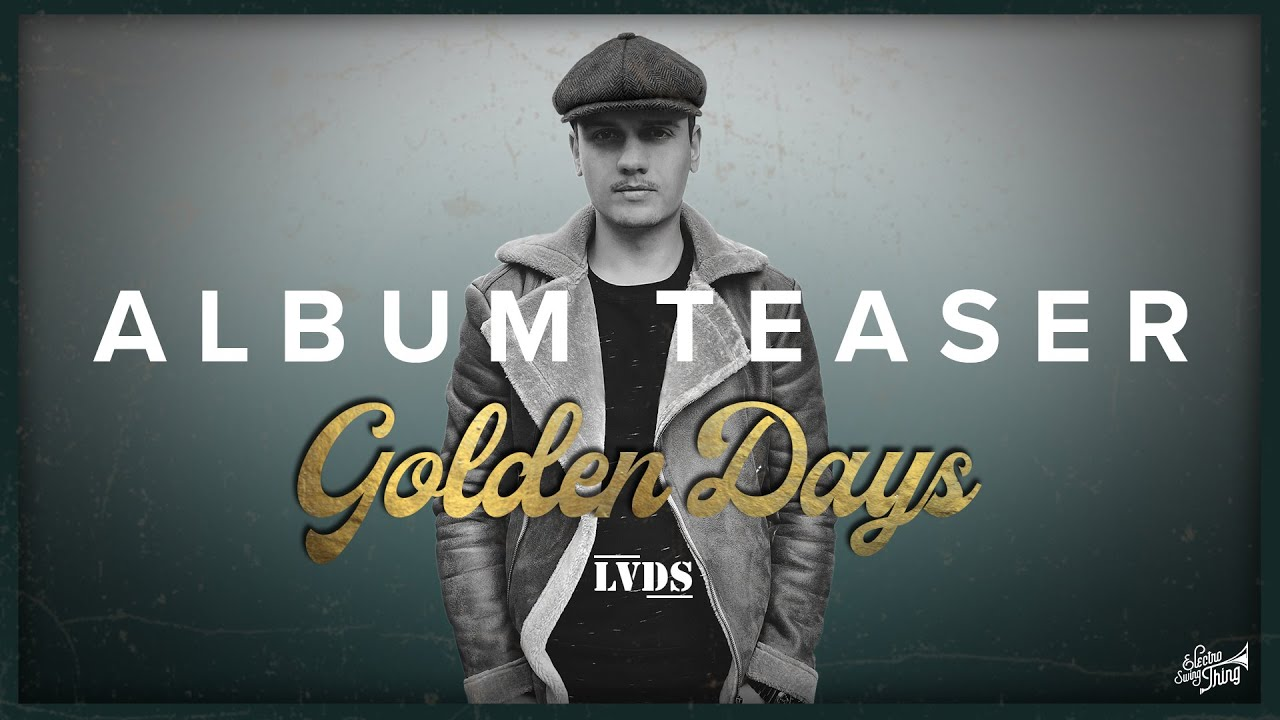 TEASER: LVDS - Golden Days (Album) // Electro Swing Thing #ESTA002