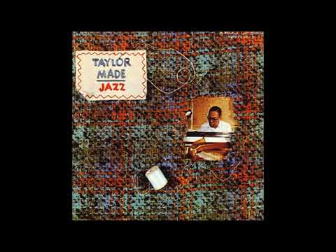 Billy Taylor  - Taylor Made Jazz ( Full Album )