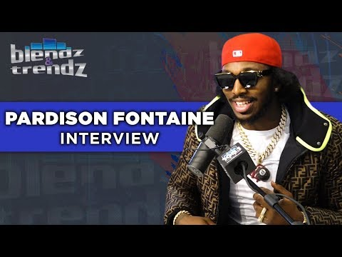 Blendz And Trendz - Pardison Fontaine Talks New Album: I Might Always Be Underrated