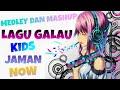 MEDLEY DAN MASHUP | LAGU GALAU INDONESIA | KIDS JAMAN NOW HD