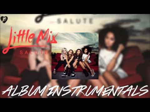 Little Mix   Salute Album Official Instrumentals