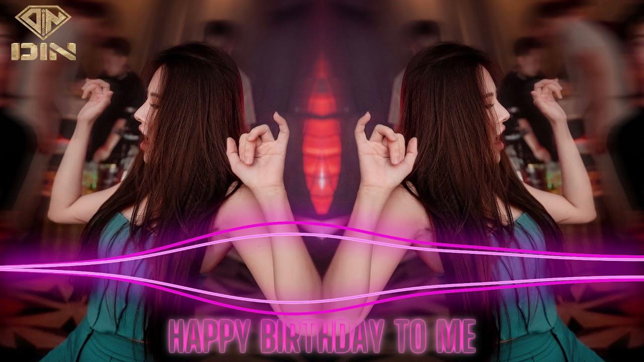 Mixset Vinahouse Happy Birthday To Me - Din