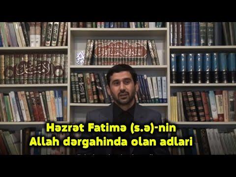 Həzrət Fatimə (s.ə)-nin Allah dərgahinda olan adlari | Hacı Rza