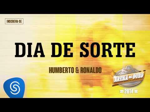 Humberto & Ronaldo - Dia De Sorte (Arena De Ouro 2014)